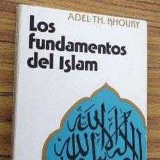 Libri di seconda mano: LOS FUNDAMENTOS DEL ISLAM / ADEL – TH. KHOURY / HERDER 1981. Lote 232611475