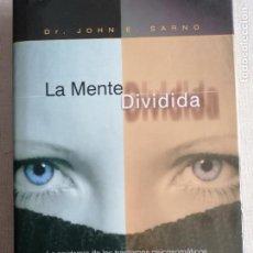 Libros de segunda mano: A MENTE DIVIDIDA. LA EPIDEMIA DE LOS TRASTORNOS PSICOSOMÁTICOS. DR. JOHN E. SARNO 2008 350PP. Lote 233706775