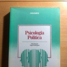 Libros de segunda mano: PSICOLOGÍA POLÍTICA. JULIO SEOANE Y ANGEL RODRIGUEZ. EDICIONES PIRÁMIDE.. Lote 234396025