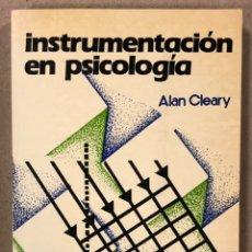 Libros de segunda mano: INSTRUMENTACIÓN EN PSICOLOGÍA. ALAN CLEARY. EDITORIAL LIMUSA 1982.. Lote 234707240