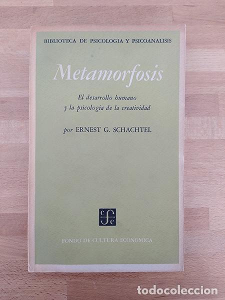 METAMORFOSIS. EL DESARROLLO HUMANO Y LA PSICOLOGÍA DE LA CREATIVIDAD - ERNEST G. SCHACHTEL (Libros de Segunda Mano - Pensamiento - Psicología)