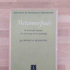 Libros de segunda mano: METAMORFOSIS. EL DESARROLLO HUMANO Y LA PSICOLOGÍA DE LA CREATIVIDAD - ERNEST G. SCHACHTEL. Lote 234903665