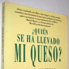 Libros de segunda mano: ¿QUIEN SE HA LLEVADO MI QUESO? - SPENCER JOHNSON. Lote 236223235