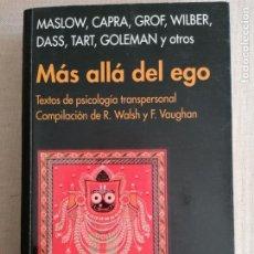 Libros de segunda mano: MÁS ALLÁ DEL EGO. MASLOW, CAPRA, DASSAULT, TARTA, WILBER, GOLEMAN KAIROS 2001 414PP. Lote 236522530