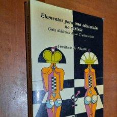 Libros de segunda mano: ELEMENTOS PARA UNA EDUCACIÓN NO SEXISTA. FEMINARIO DE ALICANTE. RÚSTICA. BUEN ESTADO.. Lote 237203760