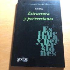 Libros de segunda mano: ESTRUCTURA Y PERVERSIONES. JOËL DOR. SERIE FREUDIANA. GEDISA EDITORIAL. Lote 272645413