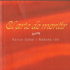 Libros de segunda mano: EL ARTE DE MENTIR. KAZUO SAKAI - NAKANA IDE. Lote 239947315