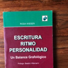 Libros de segunda mano: ESCRITURA RITMO PERSONALIDAD. UN BALANCE GRAFOLÓGICO.RODA WIESER LASRA ED. GRAFOLOGÍA. DESCATALOGADO. Lote 241994740