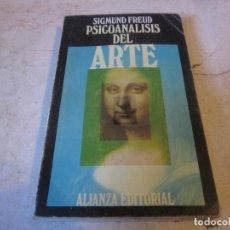 Libri di seconda mano: SIGMUND FREUD - PSICOANALISIS DEL ARTE - ALIANZA EDITORIAL 1981. Lote 242239020