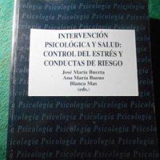 Libros de segunda mano: INTERVENCIÓN PSICOLÓGICA Y SALUD: CONTROL DEL EXTRÉS Y CONDUCTA DE RIESGO BUCETA. Lote 242488640