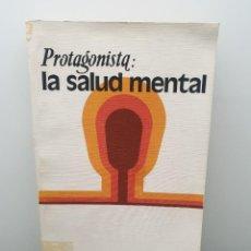 Libros de segunda mano: PROTAGONISTA: LA SALUD MENTAL. JOSÉ SORIA. (ENVÍO 2,50€). Lote 242927240