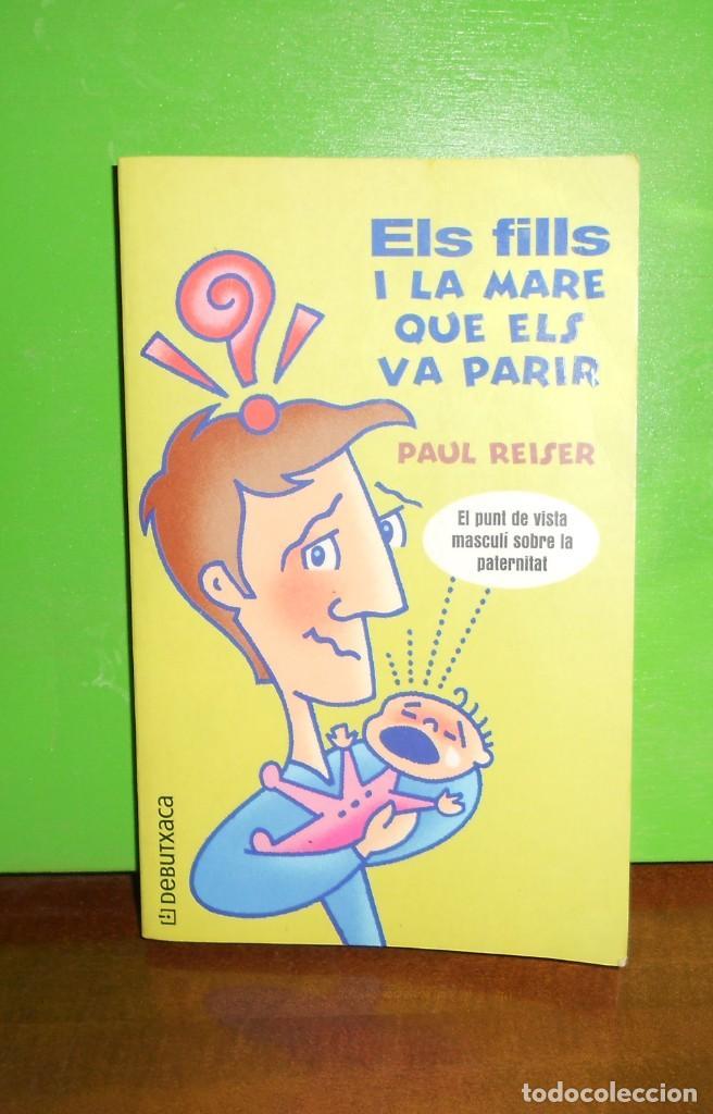 ELS FILLS A LA MARE QUE ELS VA PARIR - PAUL REISER - ED. DEBUTXACA - DISPONGO DE MAS LIBROS (Libros de Segunda Mano - Pensamiento - Psicología)