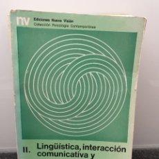 Libros de segunda mano: II. LINGÜÍSTICA, INTERACCIÓN COMUNICATIVA Y PROCESO PSICOANALÍTICO. DAVID LIBERMAN. (ENVÍO 4,31€). Lote 243396255