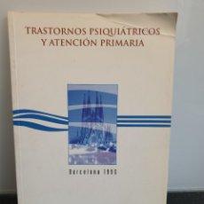 Libros de segunda mano: TRASTORNOS PSIQUIÁTRICOS Y ATENCIÓN PRIMARIA. VARIOS AUTORES. BARCELONA 1995.. Lote 243583120