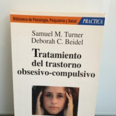 Libros de segunda mano: TRATAMIENTO DEL TRASTORNO OBSESIVO-COMPULSIVO. SAMUEL M. TURNER Y DEBORAH C. BEIDEL. (ENVÍO 2,50€). Lote 243584180