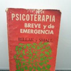 Libros de segunda mano: PSICOTERAPIA BREVE Y DE EMERGENCIA. LEONARD BELLAK Y LEONARD SMALL. (ENVÍO 4,31€). Lote 243691505