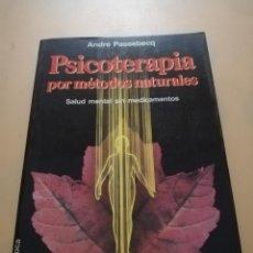 Libros de segunda mano: PSICOTERAPIA POR METODOS NATURALES. ANDRE PASSEBECQ. EDICIONES MARTINEZ ROCA. 1987. PAG. 304.. Lote 243808750