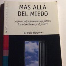 Libros de segunda mano: MAS ALLA DEL MIEDO. GIORGIO NARDONE. PAIDOS 2012. Lote 243889650