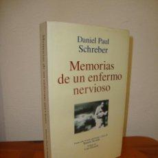 Libros de segunda mano: MEMORIAS DE UN ENFERMO NERVIOSO - DANIEL PAUL SCHREBER, RARO. Lote 243900980