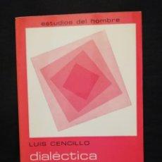 Libros de segunda mano: DIALÉCTICA DEL CONCRETO HUMANO - LUIS CENCILLO. Lote 243906235