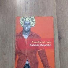 Libros de segunda mano: EL SENTIDO DE VESTIR. PATRIZIA CALEFATO.. Lote 244537030