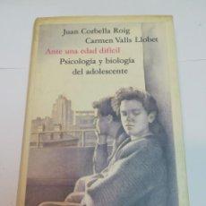 Libros de segunda mano: JUAN CORBELLA Y CARMEN VALLS ANTE UNA EDAD DIFICIL. PSICOLOGIA Y BIOLOGIA DEL ADOLESCENTE SA2995. Lote 244576090