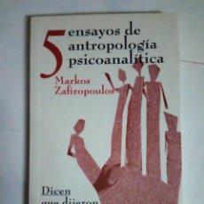 Libros de segunda mano: 5 ENSAYOS DE ANTROPOLOGÍA PSICOANALÍTICA - MARKOS ZAFIRO POULOS. Lote 244661840