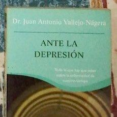 Libros de segunda mano: ANTE LA DEPRESIÓN DR. JUAN ANTONIO VALLEJO-NÁGERA. Lote 244702340