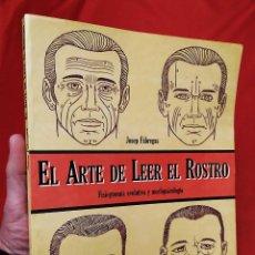 Libros de segunda mano: EL ARTE DE LEER EL ROSTRO. FISIOGNOMÍA EVOLUTIVA Y MORFOPSICOLOGÍA. AÑO: 1992. JOSEP FÁBREGAS.. Lote 244721820