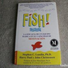 Libros de segunda mano: FISH LA EFICACIA DE UN EQUIPO RADICA EN SU CAPACIDAD DE MOTIVACION EDICIÓN ESPECIAL SANT JORDI 2007. Lote 244751240