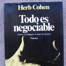 Libros de segunda mano: TODO ES NEGOCIABLE. CÓMO CONSEGUIR LO QUE SE QUIERE, DE HERB COHEN. Lote 244807160