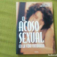 Libros de segunda mano: EL ACOSO SEXUAL EN LA VIDA COTIDIANA. SUE WISE, LIZ STANLEY. Lote 244861190