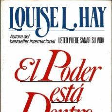 Libros de segunda mano: EL PODER ESTÁ DENTRO DE TÍ - LOUISE L. HAY. Lote 244957115