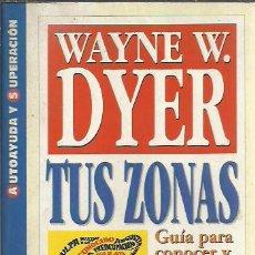 Libri di seconda mano: WAYNE W. DYER-TUS ZONAS ERRONEAS.AUTOAYUDA Y SUPERACION 158.GRIJALBO.1998.. Lote 245076520