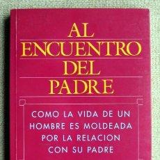 Libros de segunda mano: AL ENCUENTRO DEL PADRE, SAMUEL OSHERSON COMO LA VIDA DE UN HOMBRE ES MOLDEADA POR LA RELACIÓN CON SU. Lote 245096645