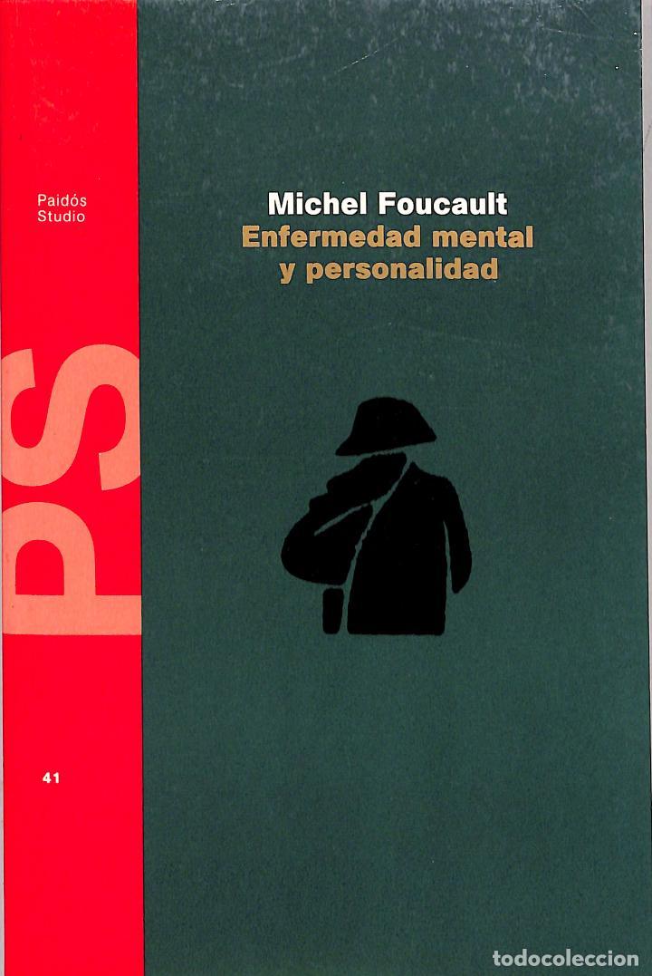 ENFERMEDAD MENTAL Y PERSONALIDAD - MICHEL FOUCAULT - EDICIONES PAIDÓS - STUDIO, 41 (Libros de Segunda Mano - Pensamiento - Psicología)
