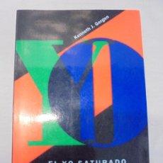 Libros de segunda mano: EL YO SATURADO. DILEMAS DE IDENTIDAD EN EL MUNDO CONTEMPORANEO. KENNETH J. GERGEN. PAIDOS 1992. Lote 245732020