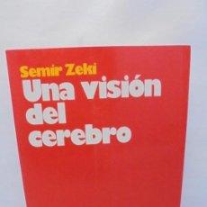 Libros de segunda mano: UNA VISION DEL CEREBRO. SEMIR ZEKI. EDITORIAL ARIEL PSICOLOGIA. 1995. Lote 245732900