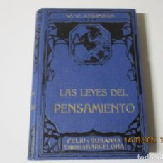 Libros de segunda mano: LAS LEYES DEL PENSAMIENTO W.W. ATKINSON FELIU Y SUSANA EDITORES BARCELONA. Lote 248100885