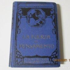 Libros de segunda mano: LA FUERZA DEL PENSAMIENTO W.W. ATKINSON FELIU Y SUSANA EDITORES BARCELONA. Lote 248101155
