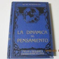 Libros de segunda mano: LA DINAMICA DEL PENSAMIENTO W.W. ATKINSON FELIU Y SUSANA EDITORES BARCELONA. Lote 248101330