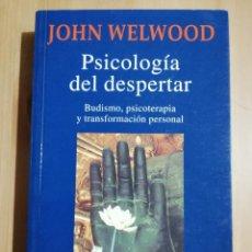 Libros de segunda mano: PSICOLOGÍA DEL DESPERTAR. BUDISMO, PSICOTERAPIA Y TRANSFORMACIÓN PERSONAL (JOHN WELWOOD). Lote 268615314