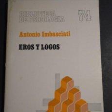 Libros de segunda mano: EROS Y LOGOS - ANTONIO IMBASCIATI. Lote 251061890
