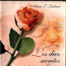 Libros de segunda mano: ADAM J. JACKSON : LOS DIEZ SECRETOS DEL AMOR ABUNDANTE (SIRIO, 2003). Lote 251249275