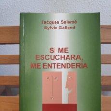 Libros de segunda mano: SI ME ESCUCHARA, ME ENTENDERÍA, JACQUES SALOMÉ, SYLVIE GALLAND, SAL TERRAE. Lote 252596150