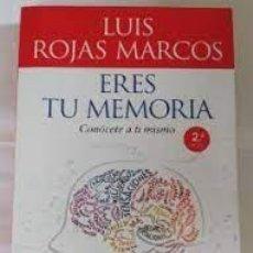 Libros de segunda mano: ERES TU MEMORIA. CONÓCETE A TU MISMO. LUIS ROJAS MARCOS. Lote 254482670