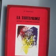 Libros de segunda mano: LA TARTAMUDEZ - IV SIMPOSIO. ACTAS Y COMUNICACIONES.- EDICIONES AMARÚ.1987. Lote 254483560