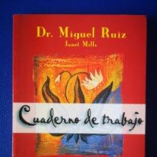 Libros de segunda mano: LOS CUATRO ACUERDOS - CUADERNO DE TRABAJO - DR. MIGUEL RUIZ. Lote 254483865