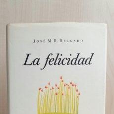 Libros de segunda mano: LA FELICIDAD. JOSÉ DELGADO. CÍRCULO DE LECTORES, 1990.. Lote 254490785
