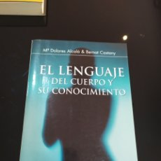 Libros de segunda mano: EL LENGUAJE DEL CUERPO Y SU CONOCIMIENTO. Mª DOLORES ALCALÁ & BERNAT CASTANY. Lote 254524875